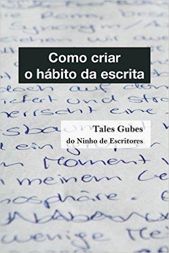Como criar o hábito da escrita